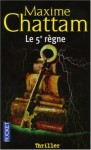 Le 5e règne - Prix Gérardmer 2003 - Maxime Chattam