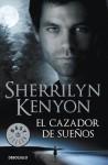 El cazador de sueños (Cazadores Oscuros, #11) - Sherrilyn Kenyon