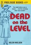 Dead on the Level - Helen Nielsen