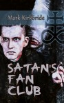 Satan's Fan Club - Mark Kirkbride