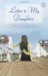 Letter to My Daughter: A Novel - George Bishop