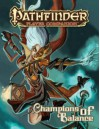 Pathfinder Player Companion: Champions of Balance - Matt Goodall, Jason Ridler, Ron Lundeen, David Schwartz