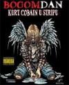 Bogomdan: Kurt Cobain u stripu - James McCarthy, Barnaby Legg, Ivan Sršen
