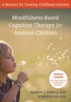 Mindfuless Therapy for Anxious Children: Therapist Training Manual (Professional) - Randye J. Semple, Jennifer Lee, Mark Williams, John D. Teasdale, Zindel V. Segal