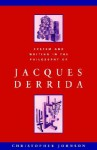 System and Writing in the Philosophy of Jacques Derrida - Christopher Johnson, Michael Sheringham