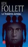Le Troisieme Jumeau - Jean Rosenthal, Ken Follett