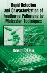Rapid Detection and Characterization of Foodborne Pathogens by Molecular Techniques - Robert Levin