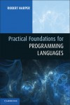 Practical Foundations for Programming Languages - Robert Harper