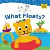 Baby Einstein: What Floats: Splash & Giggle Bath Book (Baby Einstein) - Julie Aigner-Clark, Nadeem Zaidi