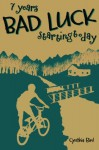 7 Years Bad Luck, Starting Today - Cynthia Bird
