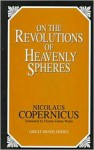 On the Revolutions of Heavenly Spheres - Nicholas Copernicus