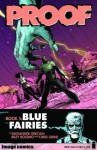 Proof, Volume 5: Blue Fairies - Alexander Grecian, Riley Rossmo, Dave Casey