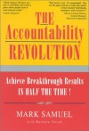 The Accountability Revolution: Achieve Breakthrough Results in Half the Time - Mark Samuel, Barbara Novak