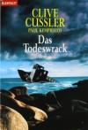 Das Todeswrack (Numa Files, #1) - Clive Cussler, Paul Kemprecos