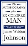 Autobiography of an Ex-Colored Man - James Weldon Johnson