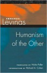 Humanism of the Other - Emmanuel Lévinas, Nidra Poller, Emmanuel Lévinas, Richard A. Cohen