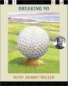 Breaking 90 with Johnny Miller: The Callaway Golfer (Series) - Johnny Miller, John Seabrook, David L. Owen