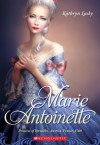 Marie Antoinette: Princess of Versailles, Austria-France, 1769 (The Royal Diaries) - Kathryn Lasky