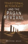Traditional Witchcraft and the Pagan Revival: A Magical Anthropology - Suzanne Ruthven