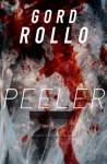 Peeler - Gord Rollo