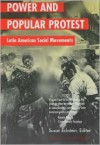 Power and Popular Protest: Latin American Social Movements, Updated and Expanded Edition - Susan Eckstein