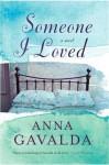 Someone I Loved - Anna Gavalda