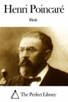 Works of Henri Poincaré - Henri Poincaré