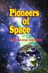 Pioneers of Space (Annotated) - George Adamski, Ron Miller