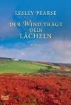 Der Wind trägt dein Lächeln: Roman (German Edition) - Lesley Pearse, Michaela Link