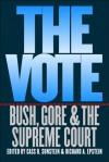 The Vote: Bush, Gore, and the Supreme Court - Cass R. Sunstein