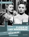 O Leque de Lady Windermere - Cássio Starling Carlos, Oscar Wilde, Eduardo Simões, Pedro Maciel Guimarães