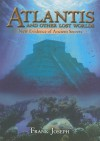 Atlantis and Other Lost Worlds: New Evidence of Ancient Secrets - Frank Joseph