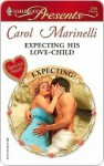 Expecting His Love-Child (Harlequin Presents) - Carol Marinelli