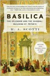 Basilica: The Splendor and the Scandal: Building St. Peter's - R.A. Scotti