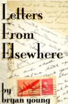Letters From Elsewhere - Bryan Young