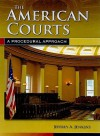 The American Courts: A Procedural Approach - Jeffrey Jenkins