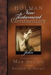 Holman New Testament Commentary - John: 4 - Max E. Anders, Kenneth Gangel