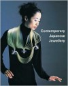 Contemporary Japanese Jewelry - Simon Fraser, Toyojiro Hida