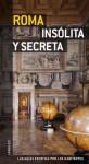 Roma Insolita y Secreta - Various, Alessandra Zucconi