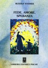 Fede amore speranza - Rudolf Steiner