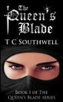The Queen's Blade (The Queen's Blade, #1) - T.C. Southwell