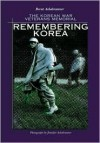 Remembering Korea: Korean War - Brent Ashabranner, Jennifer Ashabranner