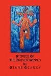 The Driven World - Diane Glancy