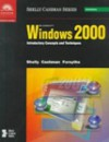 Microsoft Windows 2000 Introductory Concepts And Techniques - Gary B. Shelly, Thomas J. Cashman, Steven G. Forsythe