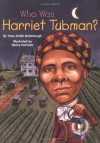 Who Was Harriet Tubman? - Yona Zeldis McDonough, Nancy Harrison