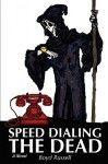 Speed Dialing the Dead - Boyd Russell