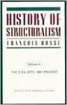 History of Structuralism: Volume 2: The Sign Sets, 1967-Present - François Dosse, Deborah Glassman