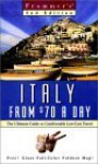 Frommer's Italy from $70 a Day: The Ultimate Guide to Comfortable Low-Cost Travel - Reid Bramblett, Patricia Schultz