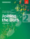 Joining the Dots, Book 2 (piano): A Fresh Approach to Piano Sight-Reading - Alan Bullard