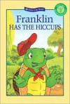 Franklin Has the Hiccups - Sharon Jennings, Paulette Bourgeois, Brenda Clark, John Lei